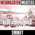 Smokey Weihnachten Meisters: Blue Christmas