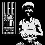 Lee 'Scratch' Perry Gold Collection (Featuring Bob Marley)