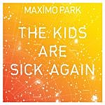 Maximo Park The Kids Are Sick Again