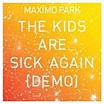 Maximo Park The Kids Are Sick Again (Demo)