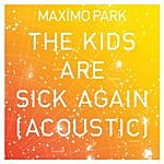 Maximo Park The Kids Are Sick Again (Acoustic)