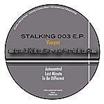 Vincent Stalking 003 EP
