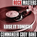 Commander Cody Rock Masters: Lose It Tonight