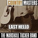 The Marshall Tucker Band Country Rock Masters: Last Hello