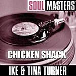 Ike & Tina Turner Soul Masters: Chicken Shack