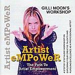 Gilli Moon Artist EMPoWeR: The Path To Artist Empowerment - Workshop