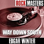 Edgar Winter Rock Masters: Way Down South
