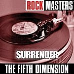 The Fifth Dimension Rock Masters: Surrender