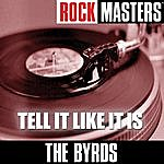 The Byrds Rock Masters: Tell It Like It Is