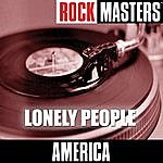 America Rock Masters: Lonely People