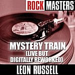 Leon Russell Rock Masters: Mystery Train (Live But Digitally Reworked)