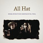 Bill Frisell All Hat: Original Motion Picture Sountrack