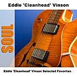 Eddie 'Cleanhead' Vinson Eddie 'Cleanhead' Vinson Selected Favorites