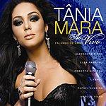 Tania Mara Ao Vivo - Falando De Amor