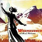 Wormburner A Hero's Welcome