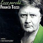 Franco Tozzi Ecco Perche'