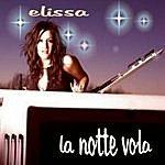 Elissa La Notte Vola
