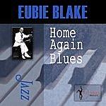 Eubie Blake Home Again Blues