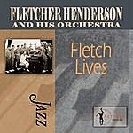Fletcher Henderson & His Orchestra Fletch Lives
