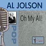 Al Jolson Oh My Al!!