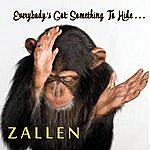 Zallen Everybody's Got Something To Hide