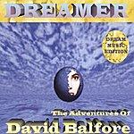 Dreamer The Adventures Of David Balfore / Die Abenteuer Des David Balfore