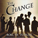 Change Roll Yr' Tongue