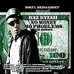 Kaz Kyzah No Money Mo' Problems