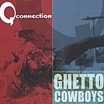 Q Connection Ghettocowboys