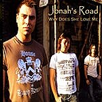 Jonah's Road Why Does She Love Me