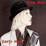 Tina May Early May