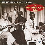 Nat King Cole Trio Straighten Up And Right