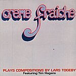 Creme Fraiche Creme Fraiche Plays Compositions By Lars Togeby