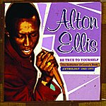Alton Ellis Be True To Yourself
