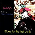 The Things Blues For The Last Punk