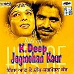 K. Deep Hits Of Jagmohan Kaur And K.Deep