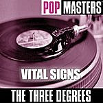 The Three Degrees Pop Masters: Vital Signs