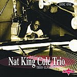 Nat King Cole Trio Trio Classics CD1