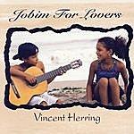Vincent Herring Jobim For Lovers