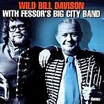 Wild Bill Davison Wild Bill Davison With Fessor's Big City Band