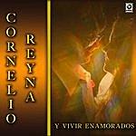Cornelio Reyna Y Vivir Enamorados