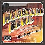 Handsome Devil Love & Kisses From The Underground (Parental Advisory)