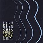 Lyle Ritz A Night Of Ukulele Jazz: Live At McCabe's