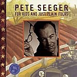Pete Seeger For Kids And Just Plain Folks