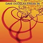 Dave Douglas Freak In