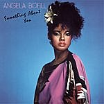 Angela Bofill Something About You
