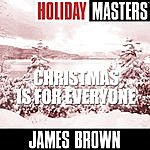 James Brown Holiday Masters: Christmas Is For Everyone