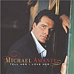 Michael Amante Tell Her I Love Her