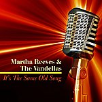 Martha Reeves & The Vandellas It's The Same Old Song