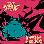 The Wonder Stuff The Animals & Me